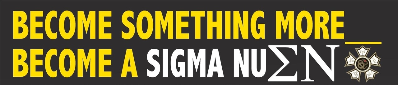 Become Somthing More Become a Sigma Nu